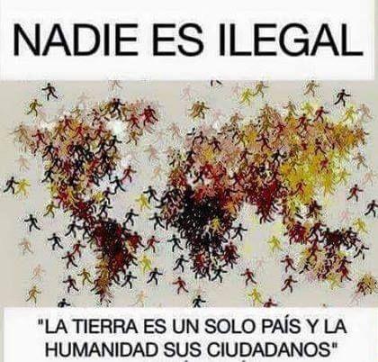 Comparte si tú también piensas que ningún ser humano es ilegal ...