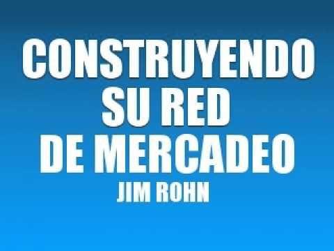 CONSTRUYENDO SU RED DE MERCADEO - JIM ROHN