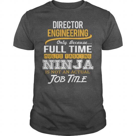 Awesome Tee For Director Engineering T Shirts, Hoodies, Sweatshirts. CHECK PRICE ==► https://www.sunfrog.com/LifeStyle/Awesome-Tee-For-Director-Engineering-123862876-Dark-Grey-Guys.html?41382