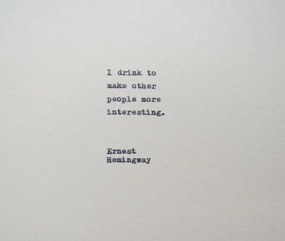 Ernest Hemingway Drinking Quote Hand Typed On Typewriter