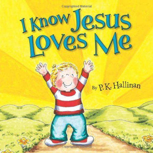 I Know Jesus Loves Me by P. K. Hallinan http://www.amazon.com/dp/082495663X/ref=cm_sw_r_pi_dp_hn9hwb0P79JR0