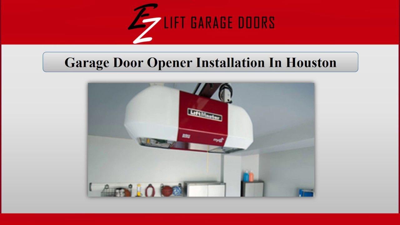 Ez Lift Garage Doors Offers Complete Garage Door Opener Installation