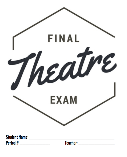 *Theatre Teacher Download* Your Theatre final Exam for the