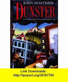 Dunster (9780670840595) John Mortimer , ISBN-10: 0670840599  , ISBN-13: 978-0670840595 ,  , tutorials , pdf , ebook , torrent , downloads , rapidshare , filesonic , hotfile , megaupload , fileserve