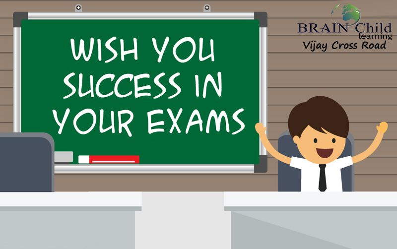 Dear Students Brain Child Learning Vijay Cross Road Center Wish You Success In Your Exams Alltst Goodluck Brainy Concentration Confidence