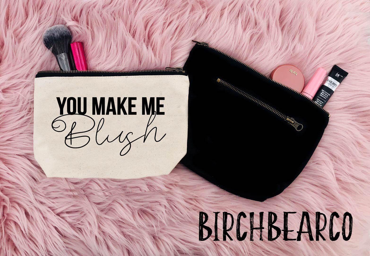 You Make Me Blush Funny Makeup Bag Cosmetic Bag Canvas