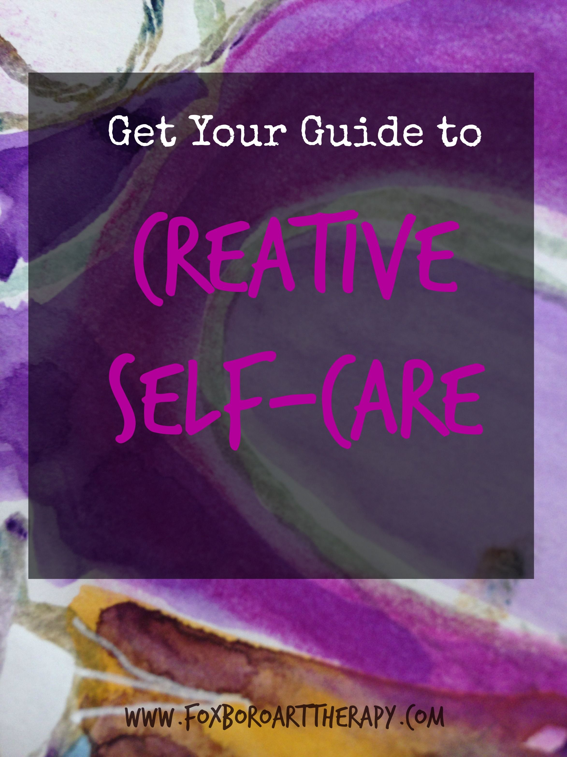 a free guide to creative self care ideas, assessment, and myths that get in your way.