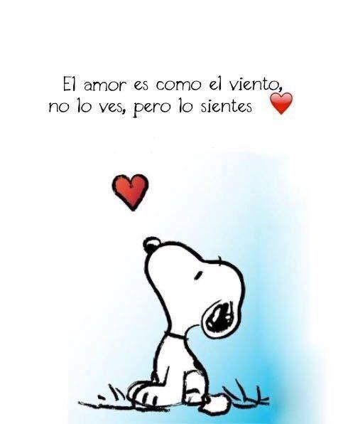 El Amor Es Como El Viento No Lo Ves Pero Lo Sientes Frases De Snoopy Tatuaje De Snoopy Imagenes De Snoopy