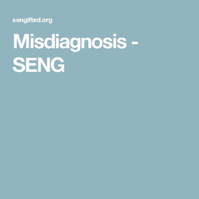 Misdiagnosis - SENG