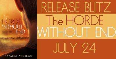 Book Crazy: Release Day Blitz & Giveaway: The Horde Without End [The World Without End 02] by Nazarea Andrews!