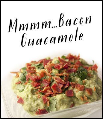 Combine 2 of Dad's favorites: bacon and guacamole!