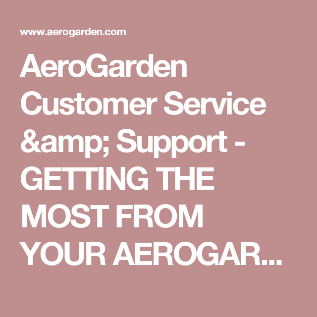 Aerogarden Customer Service Support Getting The Most 400 x 300