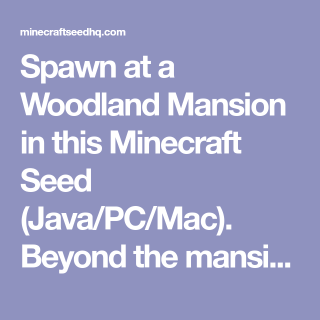 Spawn At A Woodland Mansion In This Minecraft Seed Java