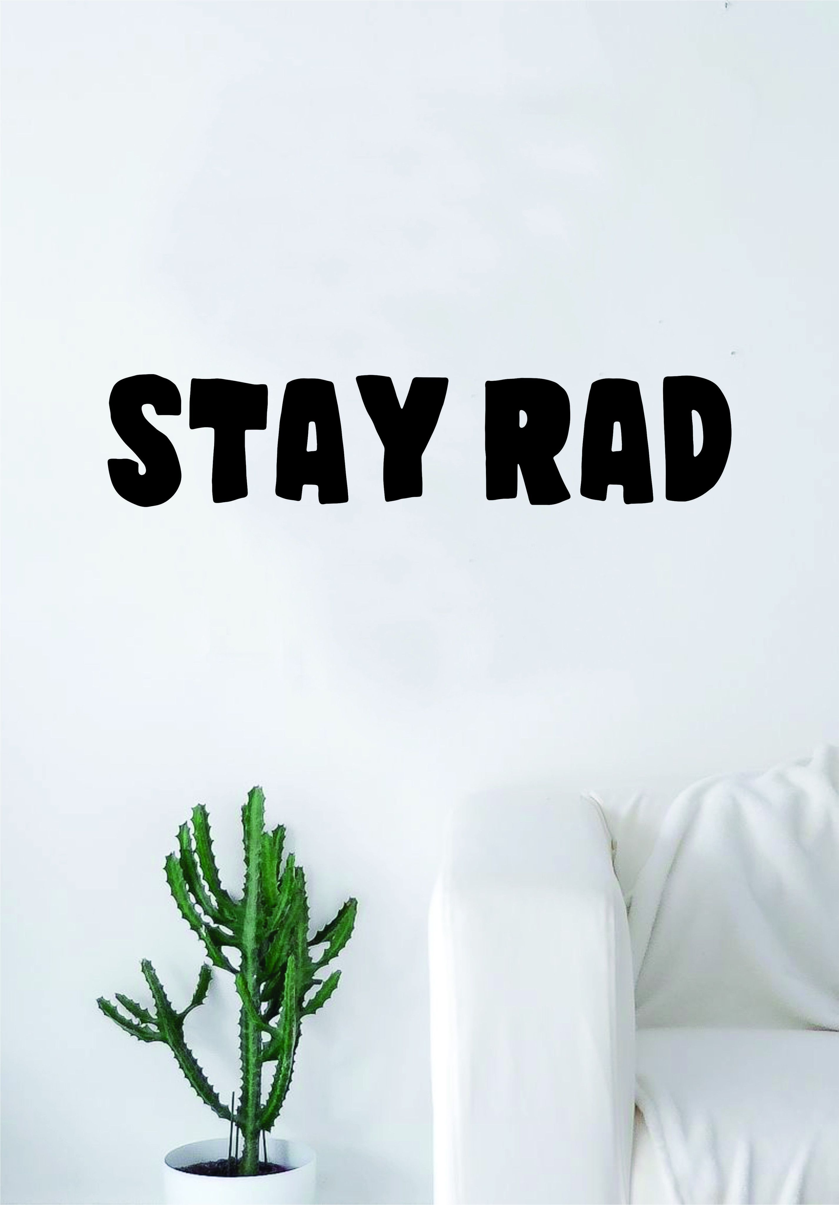 Stay Rad Quote Wall Decal Sticker Bedroom Living Room Art Vinyl ...