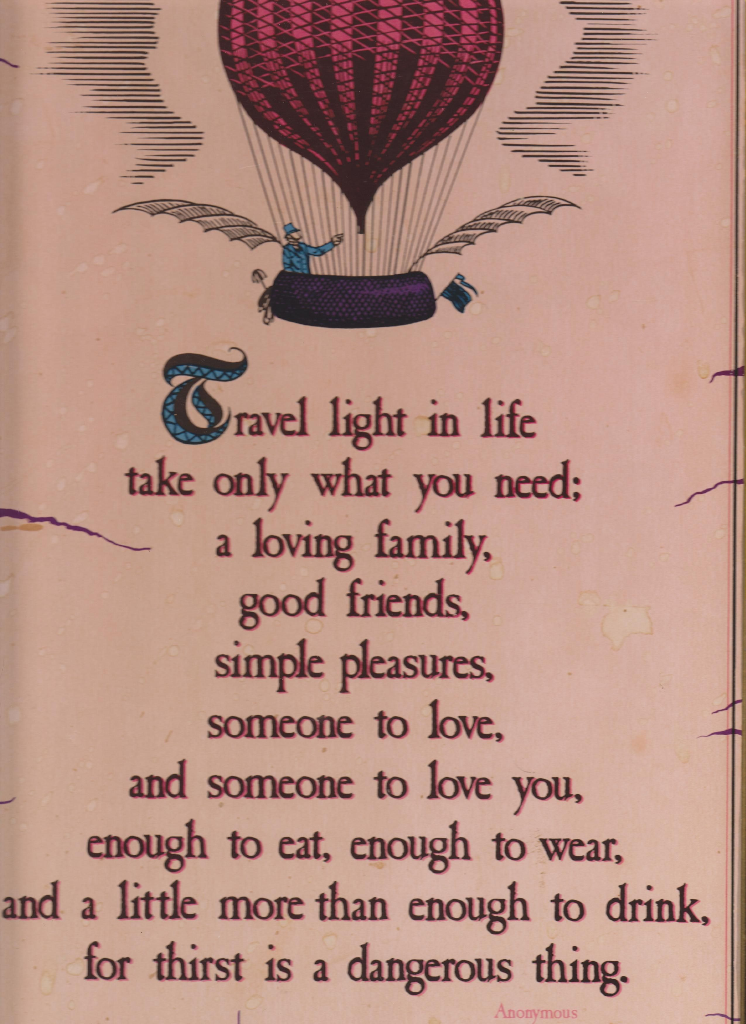 Travel light.