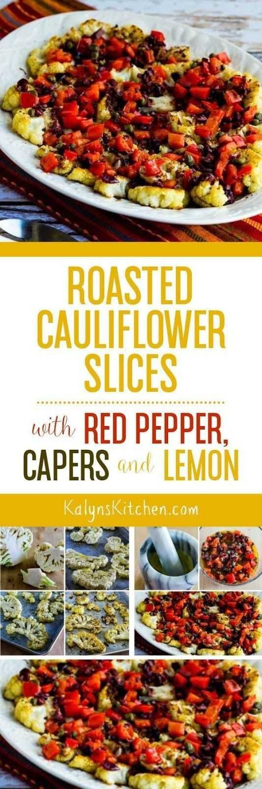 love these Roasted Cauliflower Slices with Red Pepper Capers and Lemon for Id love these Roasted Cauliflower Slices with Red Pepper Capers and Lemon for