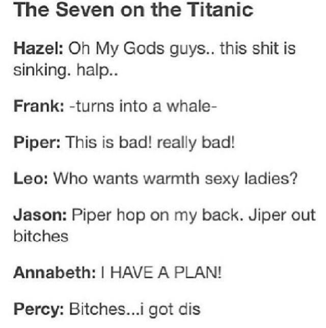 Percy's soooo got this! (Excuse language but it's about the Seven and a sinking Titanic! What do you expect?)