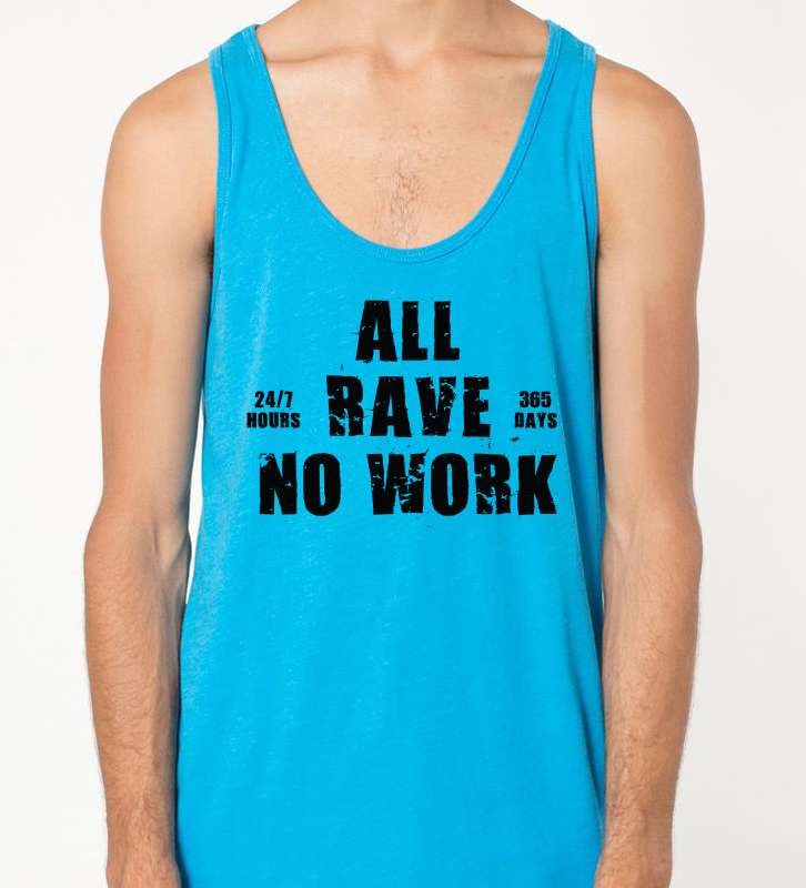All Rave No Work TT