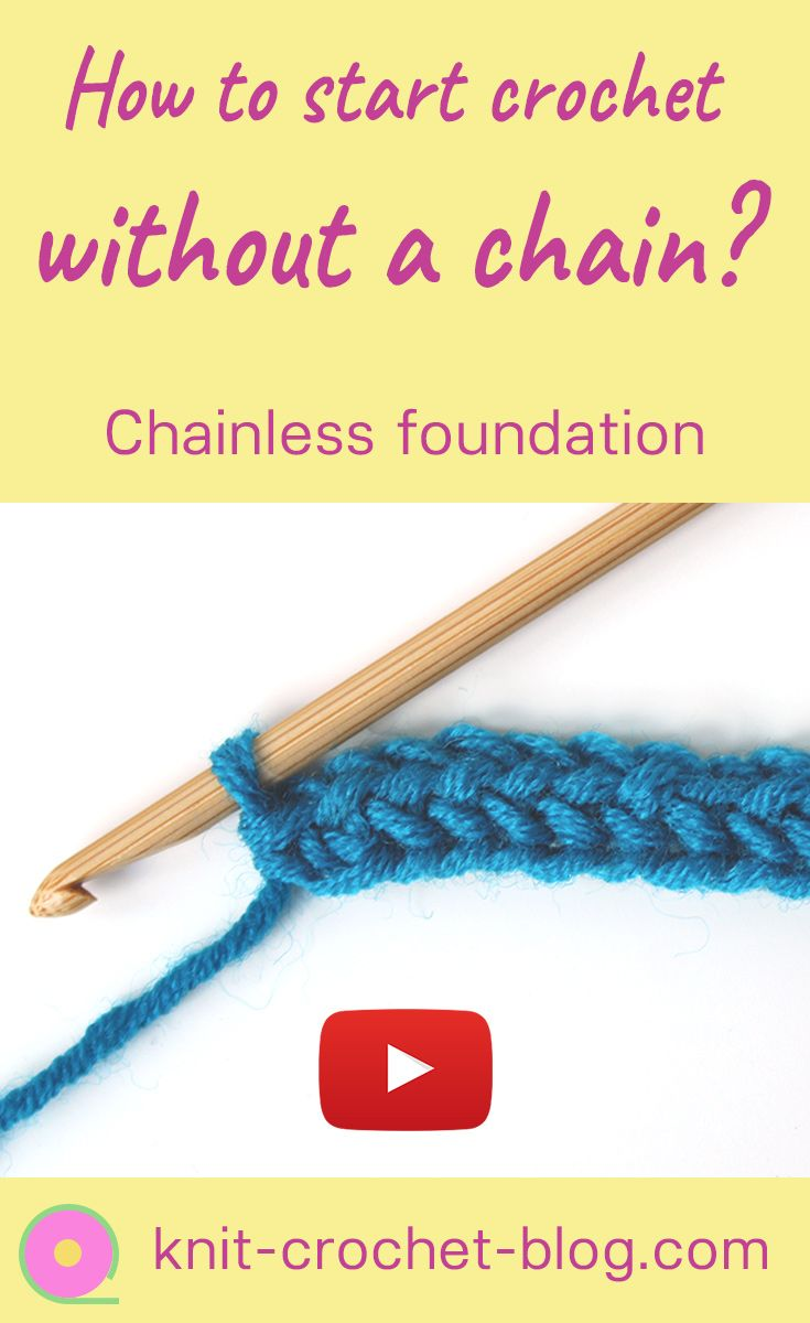 How To Start Crochet Without A Chain Learn The Technique Of Chainless Foundation Also Called Foundatio How To Start Crochet Crochet Foundation Single Crochet