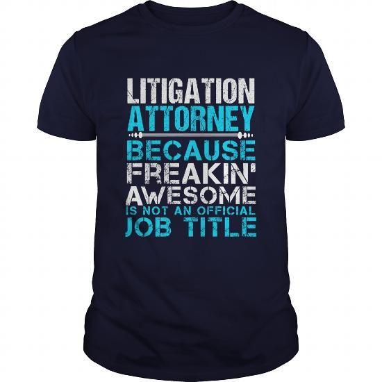 LITIGATION ATTORNEY T Shirts, Hoodies. Get it now ==► https://www.sunfrog.com/LifeStyle/LITIGATION-ATTORNEY-110323567-Navy-Blue-Guys.html?41382 $21.99
