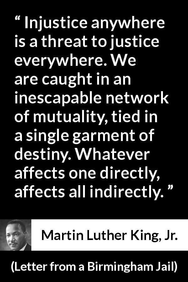 Martin Luther King Jr Quote About Justice From Letter From A Birmingham Jail Martin Luther King Jr Quotes Wise Words Quotes Justice Quotes