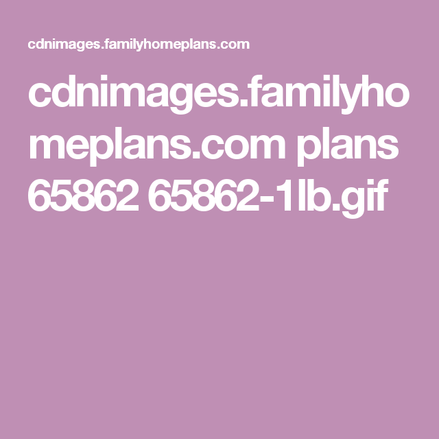 cdnimages.familyhomeplans.com plans 65862 65862-1lb.gif