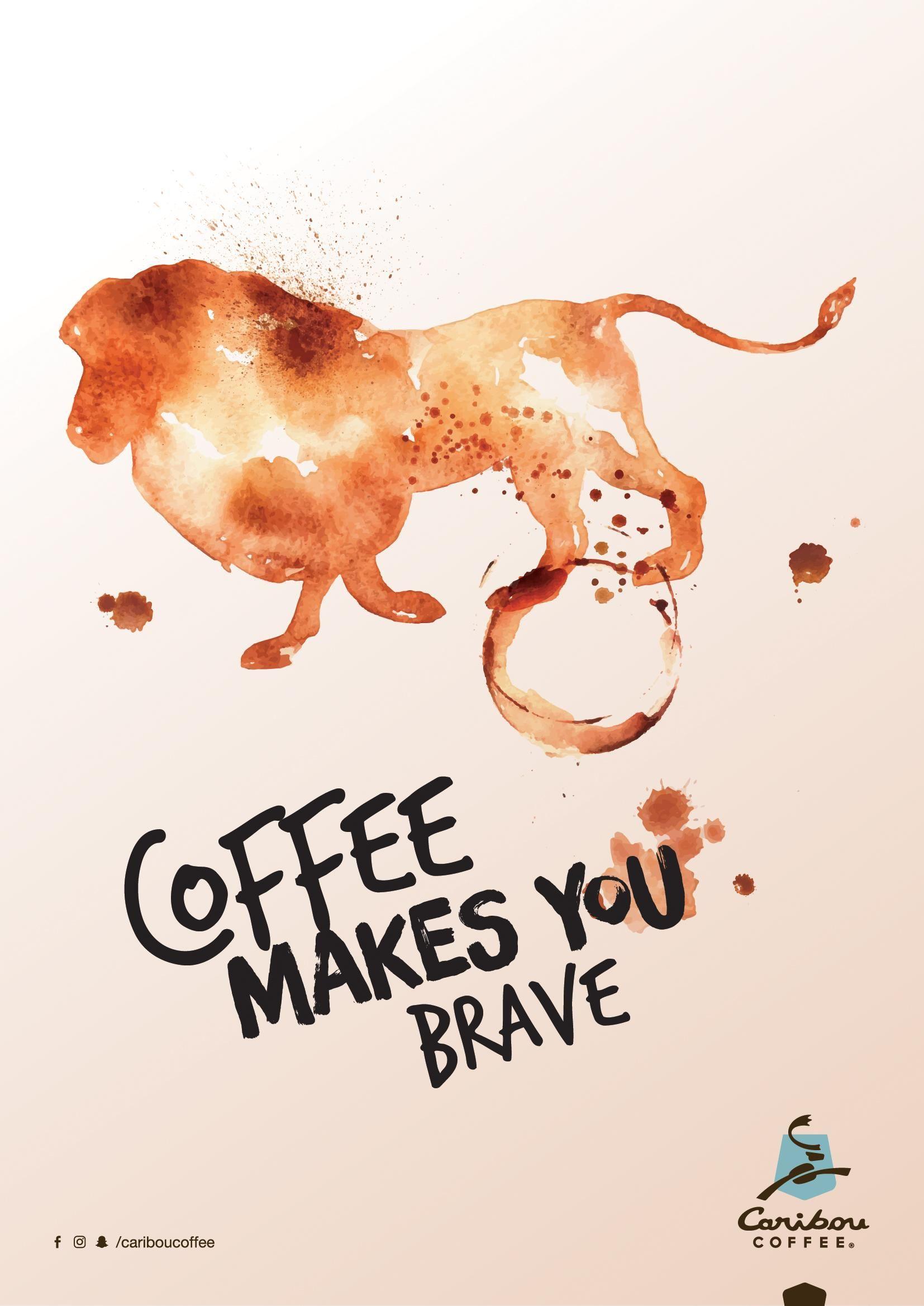 Caribou coffee coffee makes you brave caribou coffee
