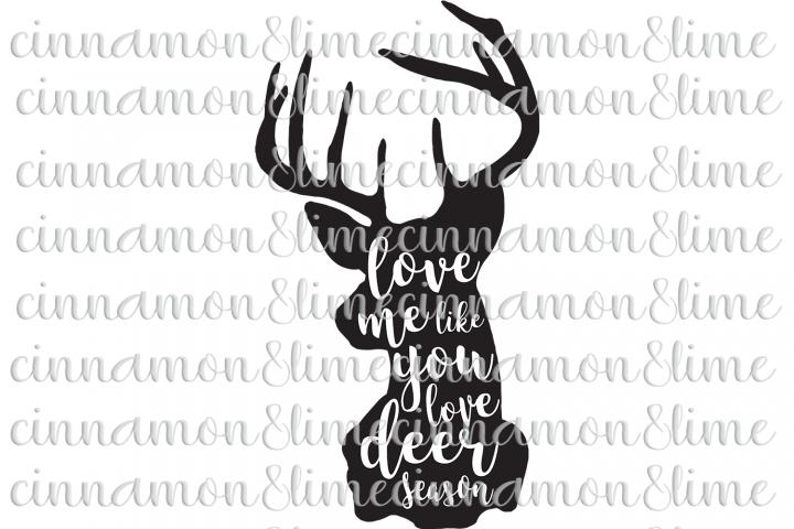 Download Love Me Like You Love Deer Season SVG   Love me like, I ...