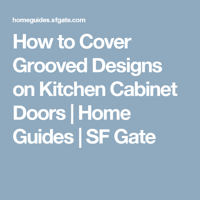 How To Cover Grooved Designs On Kitchen Cabinet Doors Kitchen