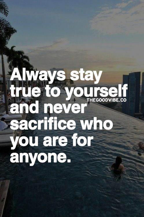Stay True To Yourself Quotes Pinterest Stay True