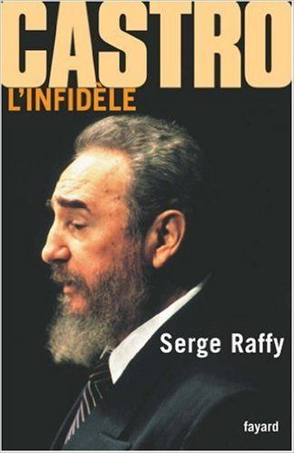 CASTRO L'INFIDÈLE: Amazon.com: SERGE RAFFY: Books