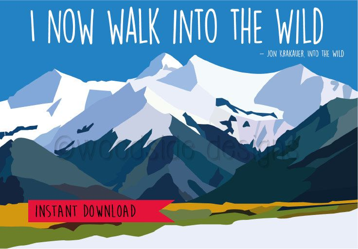 Jon Krakauer Quote, Into The Wild PRINTABLE Wall Art, Mountain Print, Inspirational Poster, Alaska Print, DIGITAL DOWNLOAD by tothewoodside on Etsy