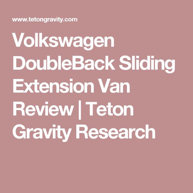 Volkswagen DoubleBack Sliding Extension Van Review | Teton Gravity Research