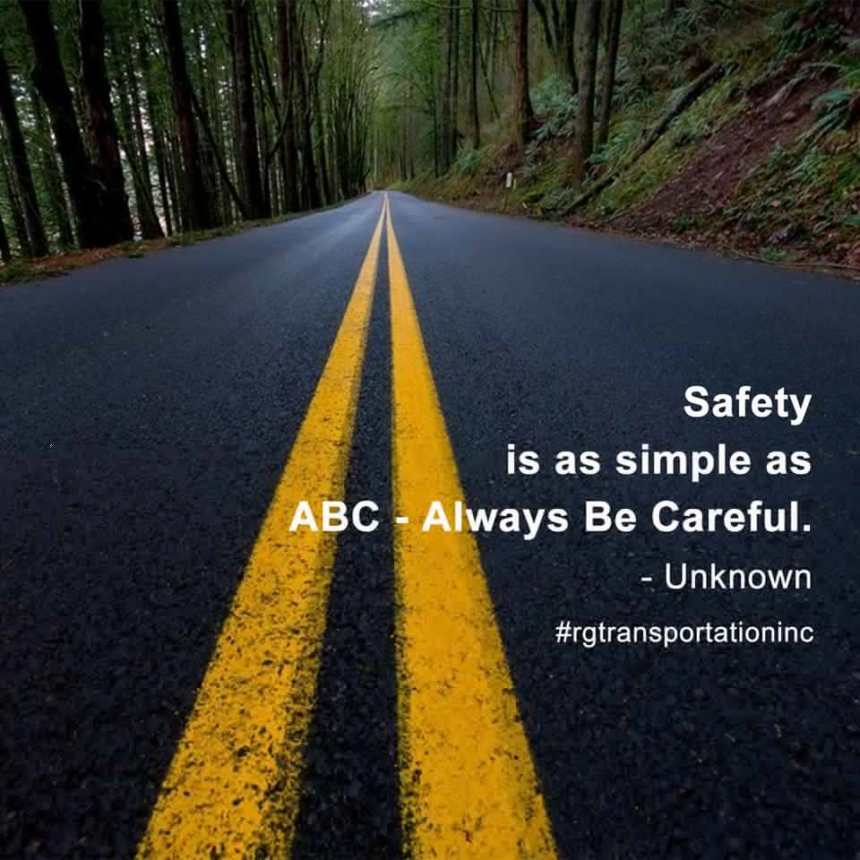 Safety Is As Simple As Abc Always Be Careful Unknown