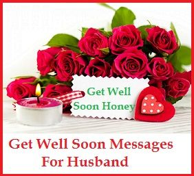 All About Get Well Soon Messages For Husband Quotes And Wishes Www