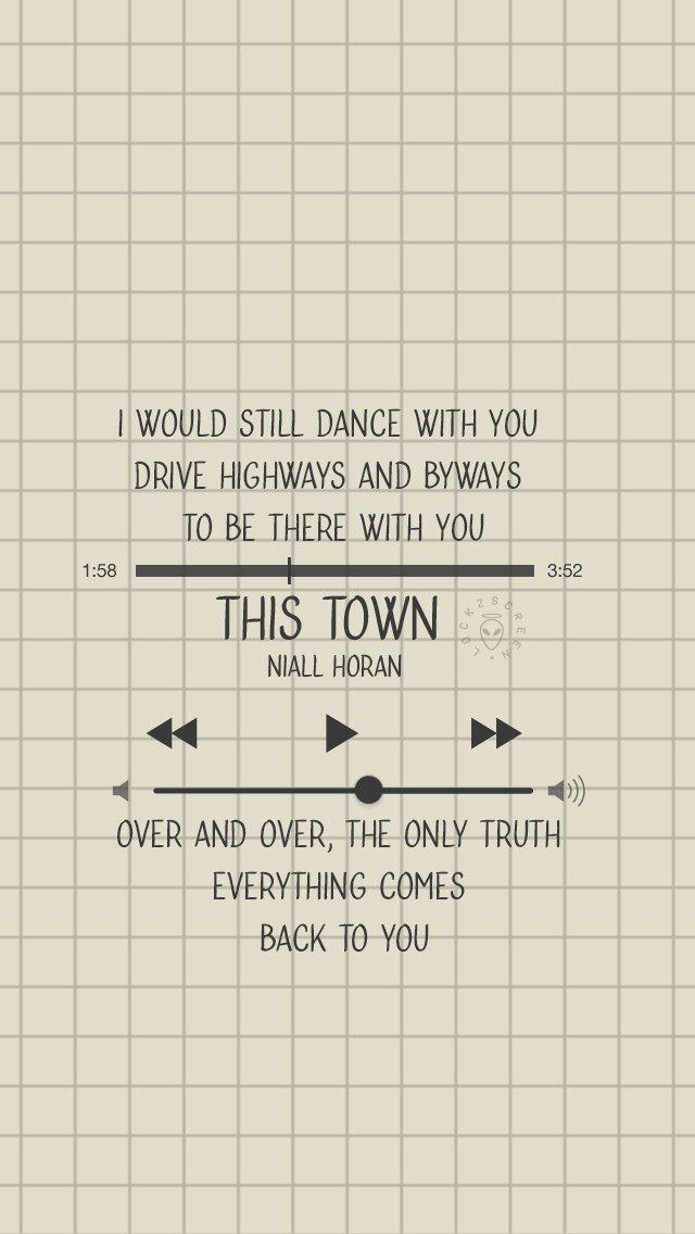 Niall Horan This Town Lyric Lockscreen Song Lyrics Wallpaper One Direction Lyrics One Direction Songs