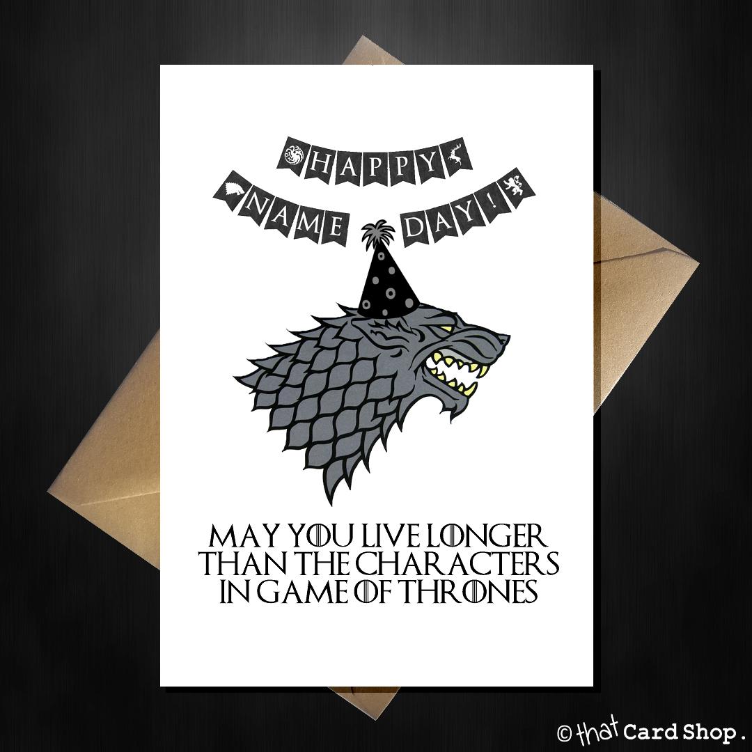 Funny Game Of Thrones Birthday Card Stark S Don T Live Very Long Game Of Thrones Birthday Game Of Thrones Cards Funny Games