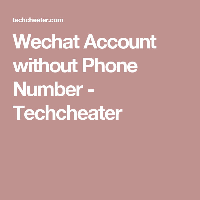Wechat login without phone  Wechat Account without Phone