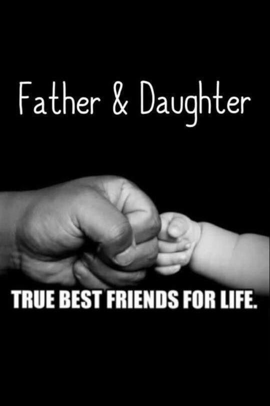 Me And My Father My Dad Is The Best Dads Father Daughter Quotes