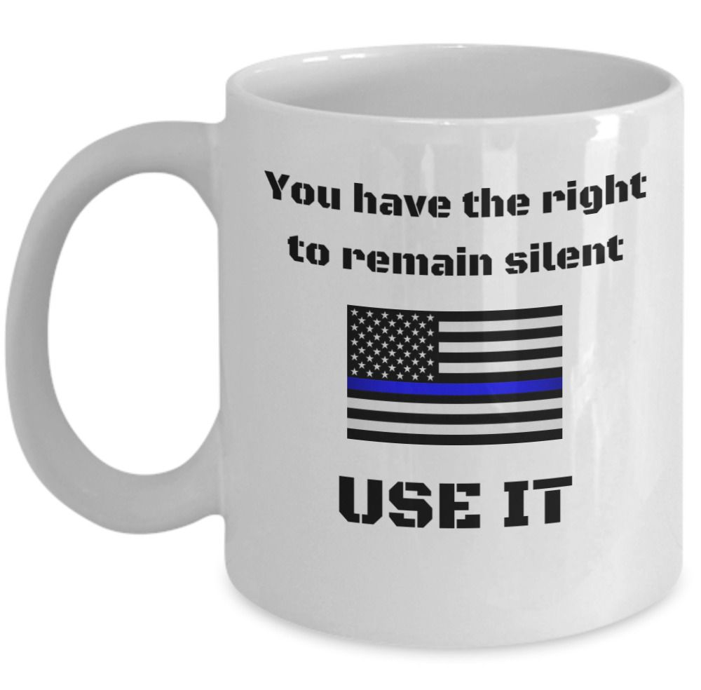 Details about you have the right to remain silent funny