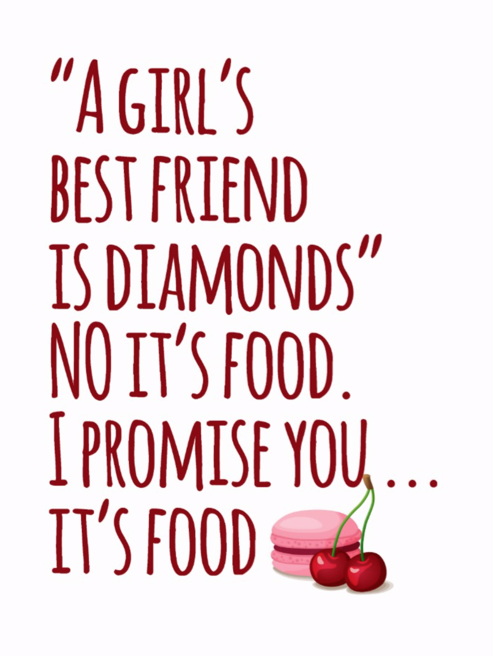 A Girls Best Friends Is Food Funny Quote Postcard A Girl S Best Friend Is Diamonds No It S Food I Funny Girly Quote Food Quotes Funny Funny Postcards