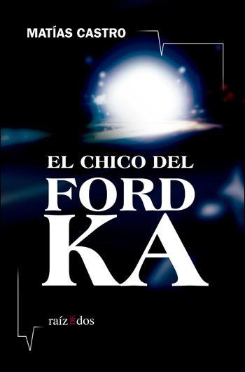 El chico del ford ka de matas castro narrativa testimonial el chico del ford ka de matas castro fandeluxe Images