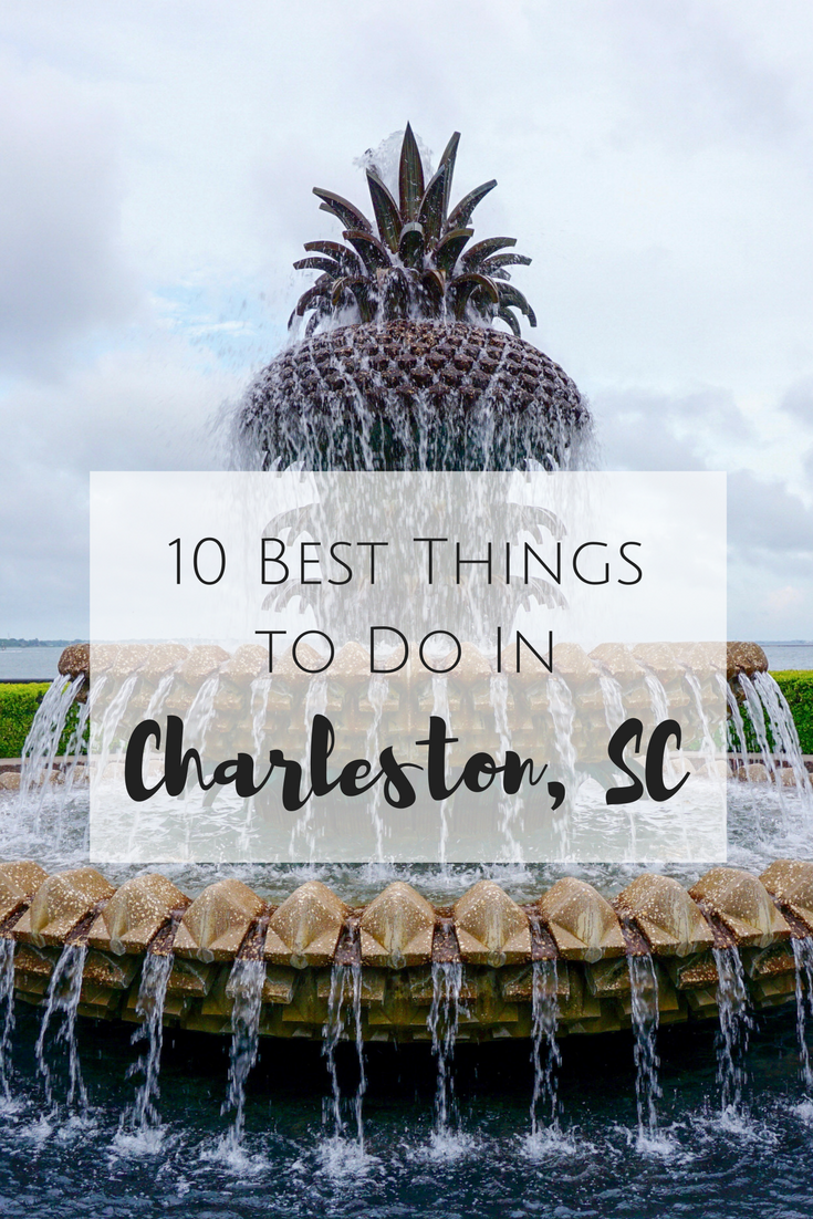 10 Best Things To Do In Charleston, SC