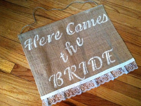 12 X 14 Custom Rustic Here Comes The Bride Burlap Wedding Sign