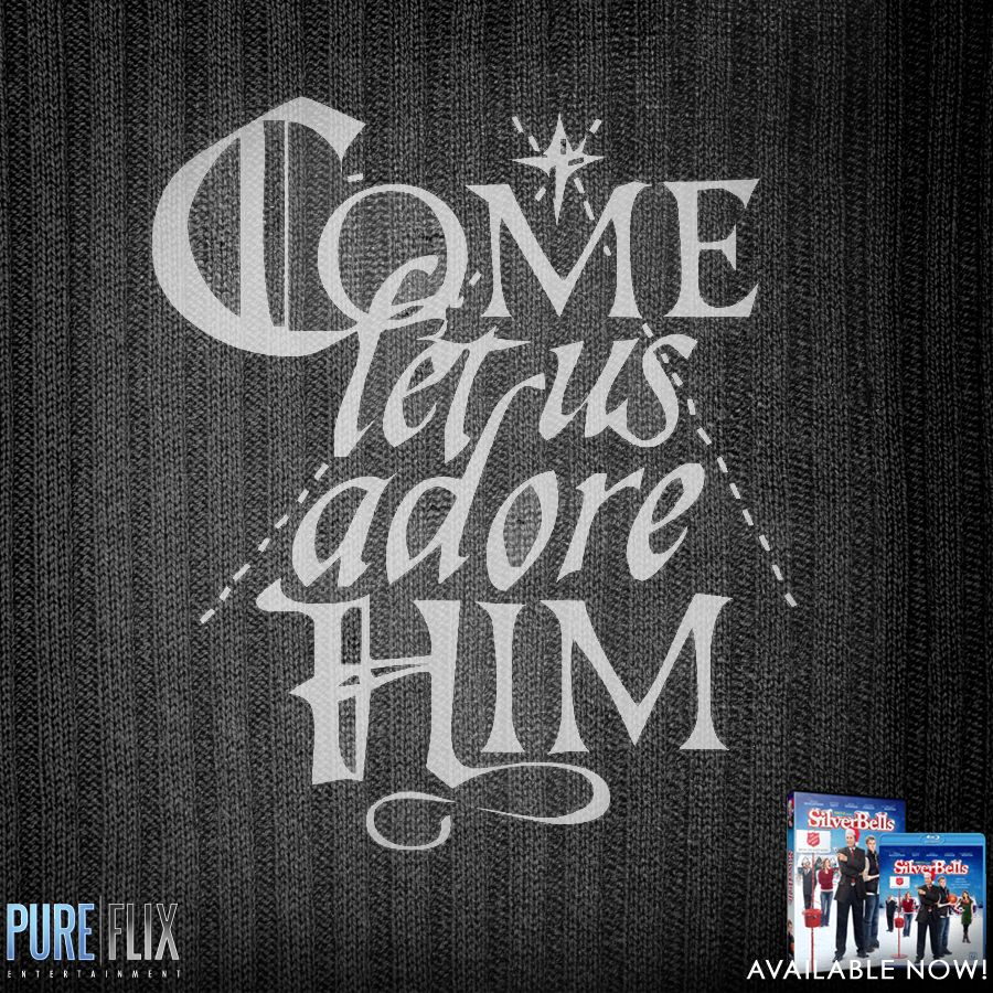 Encouragement - Come let us adore Him - Pure Flix - Christian Movies - #Encouragement #Bible #Verse #Pray #PureFlix  #ChristianMovies www.PureFlix.com