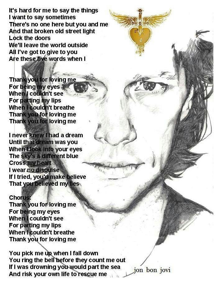 Thank You For Loving Me Jon Bon Jovi One Of My Favorite Songs Had It Played At My Wedding Bon Jovi Bon Jovi Song Jon Bon Jovi