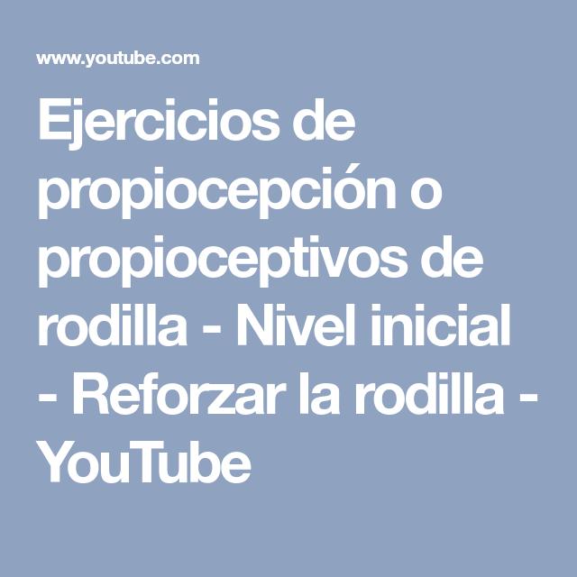 Ejercicios de propiocepción o propioceptivos de rodilla - Nivel inicial - Reforzar la rodilla - YouTube