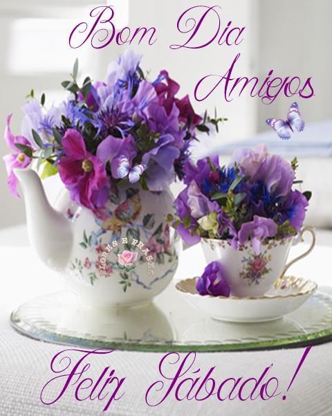 Flores E Frases Bom Dia Amigos Feliz Sábado Otimo Sábado