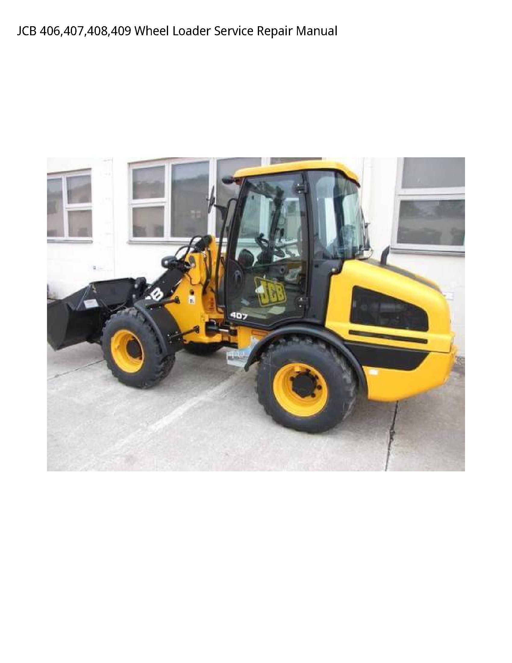 ENGINE Workshop Repair Manual JCB Wheel Loading Shovel 406 407 408 409