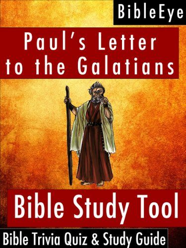 Paul's Letter to the Galatians: Bible Trivia Quiz & Study Guide (BibleEye Bible Trivia Quizzes & Study Guides Book 9) by BibleEye http://www.amazon.com/dp/B0094A2UDC/ref=cm_sw_r_pi_dp_IBkGwb1AJ2QDG